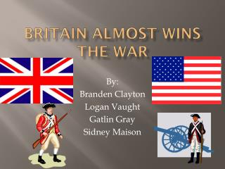 Britain Almost Wins The War