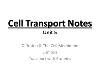 Cell  Transport Notes Unit 5