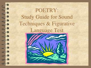 POETRY: Study Guide for Sound Techniques & Figurative Language Test