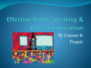 Effective Public Speaking & Cross-examination