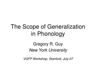 The Scope of Generalization in Phonology