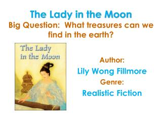 The Lady in the Moon Big Question:  What treasures can we find in the earth?