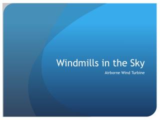 Windmills in the Sky
