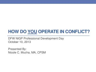 How Do  you  operate in conflict?