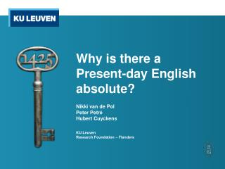 Why is there a Present-day English absolute?