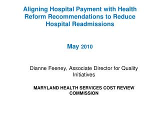 Aligning Hospital Payment with Health Reform Recommendations to Reduce Hospital Readmissions   May 2010