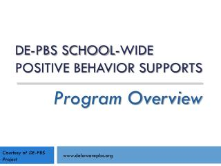 DE-PBS School-wide  Positive  Behavior Supports