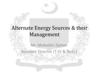 Alternate Energy Sources & their Management