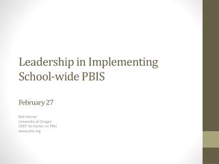 Leadership in Implementing School-wide PBIS February 27