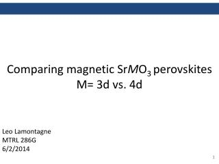 Comparing magnetic Sr M O 3  perovskites  M= 3d vs. 4d