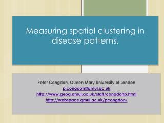 Measuring spatial clustering in disease patterns.