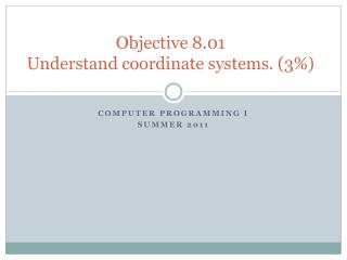 Objective  8.01   Understand coordinate systems. (3%)