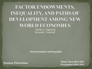 FACTOR ENDOWMENTS, INEQUALITY, AND PATHS OF DEVELOPMENT AMONG NEW WORLD ECONOMIES