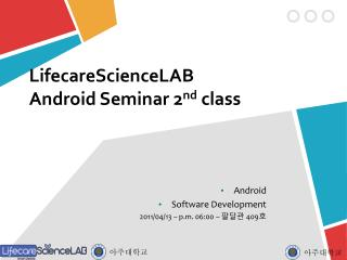 LifecareScienceLAB Android Seminar 2 nd  class