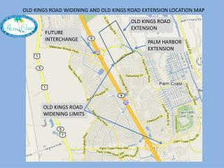 OLD KINGS ROAD WIDENING AND OLD KINGS ROAD EXTENSION LOCATION MAP