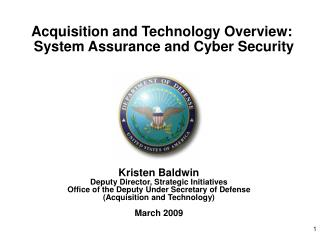 Acquisition and Technology Overview: System Assurance and Cyber Security