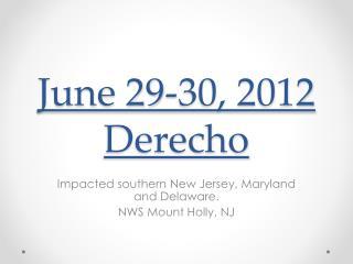 June 29-30, 2012 Derecho