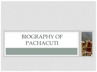 Biography of Pachacuti