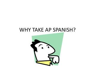 WHY TAKE AP SPANISH?