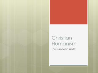 Christian Humanism