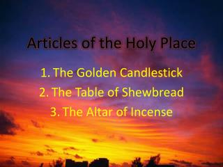 Articles of the Holy Place