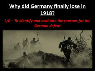 Why did Germany finally lose in 1918?