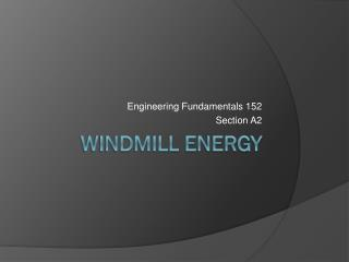 WINDMILL ENERGY