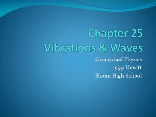 Chapter 25 Vibrations & Waves
