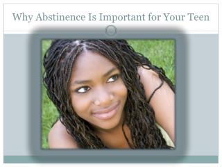 Why Abstinence Is Important for Your Teen