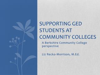 Supporting GED Students at community colleges