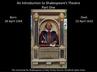 An Introduction to Shakespeare's Theatre Part One