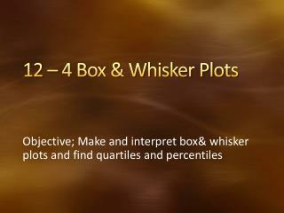 12 – 4 Box & Whisker Plots