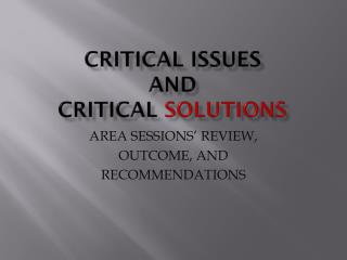 CRITICAL ISSUES AND  CRITICAL  SOLUTIONS
