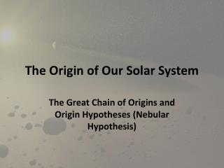 The Origin of Our Solar System