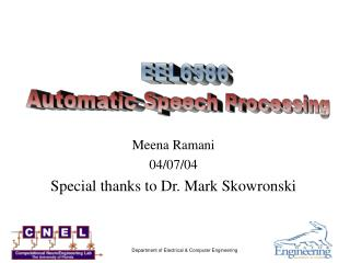 Meena Ramani 04/07/04 Special thanks to Dr. Mark Skowronski