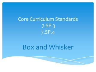Core Curriculum Standards  7.SP.3 7.SP.4