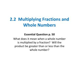 2.2  Multiplying Fractions and Whole Numbers