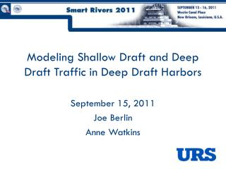 Modeling Shallow Draft and Deep Draft Traffic in Deep Draft Harbors
