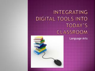 Integrating Digital Tools into Today's classroom