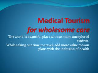 Medical Tourism for wholesome care