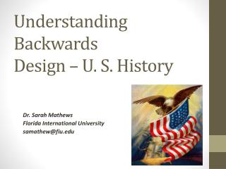 Understanding Backwards  Design – U. S. History