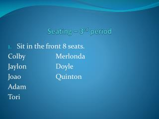 Seating – 3 rd  period