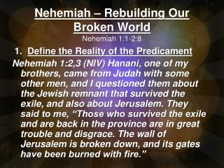 Nehemiah – Rebuilding Our Broken World Nehemiah 1:1-2:8