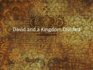 David and a Kingdom Divided