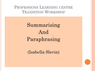 Professions Learning centre Transition Workshop