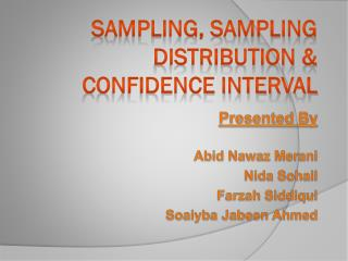 SAMPLING, SAMPLING DISTRIBUTION & CONFIDENCE INTERVAL