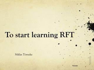 To start learning RFT