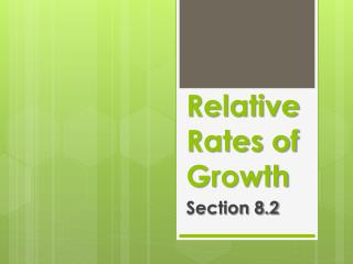 Relative Rates of Growth