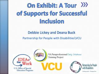 On Exhibit: A  Tour  of  Supports  for Successful Inclusion