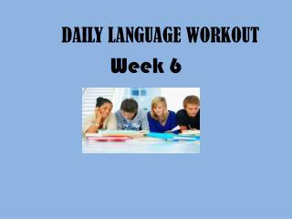 DAILY LANGUAGE WORKOUT Week 6